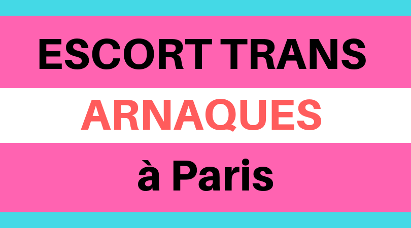 Escort Trans sur Paris – Attention DANGER